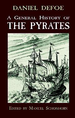 A General History of Pyrates By Defoe, Daniel/ Schonhorn, Manuel