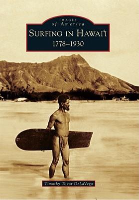 Surfing in Hawai'i By Delavega, Timothy Tovar